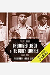 Organized Labor and the Black Worker, 1619-1981 Audible Audiobook