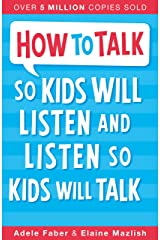 How to Talk so Kids Will Listen and Listen so Kids Will Talk Kindle Edition