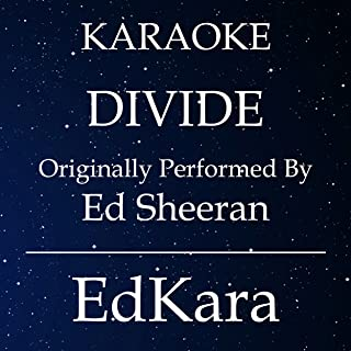 Divide (Originally Performed by Ed Sheeran) [Karaoke No Guide Melody Version]