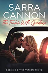 The Trouble With Goodbye (Fairhope Series Book 1) Kindle Edition