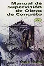 Manual De Supervision De Obras De Concreto/ Supervision Manual of Concrete Works (Spanish Edition)