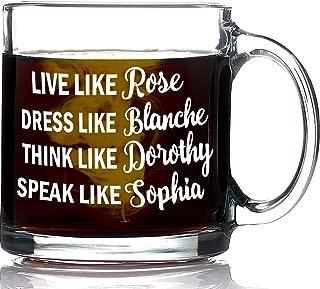 Funny Golden Girls Mug 13oz Coffee Mug - Inspired By Best Friends Quote - Unique Birthday or Christmas Gift For Women - Live Like Rose Dress Like Blanche Think Like Dorothy Speak Like Sophia