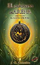 El caminante de arena (Versión extendida): Libro primero: El sueño de Piro