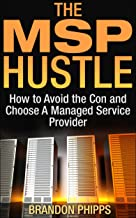 The MSP Hustle: How to Avoid the Con and Choose A Managed Service Provider