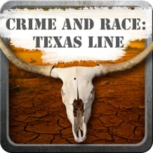 Crime And Race: Texas Line