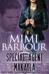 Special Agent Makayla (Undercover FBI Book 11) Kindle Edition