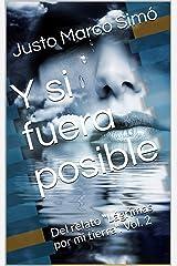 """Y si fuera posible: Del relato """"Lágrimas por mi tierra"""". Vol. 2 (Lagrimas por mi tierra) (Spanish Edition) Kindle Edition"""