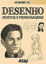 As bases do desenho : rostos e personagens