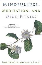 Mindfulness, Meditation, and Mind Fitness (English Edition)