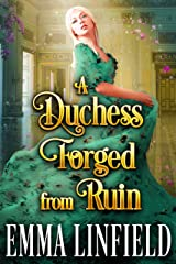 A Duchess Forged From Ruin: A Historical Regency Romance Novel Kindle Edition