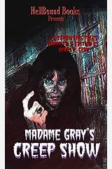 Madame Gray's Creep Show Kindle Edition