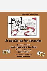 Spanish - English: El Desfile de los Caracoles / Snail Parade (Kindle): Bilingual (Spanish Edition) Kindle Edition