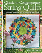 Classic to Contemporary String Quilts: Techniques, Inspiration, and 16 Projects for String Quilting (Landauer) Step-by-Ste...