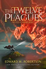 The Twelve Plagues (The Cycle of Galand Book 7) Kindle Edition