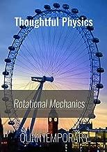 Rotational Mechanics - Thoughtful Physics