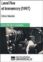Level Five et Immemory de Chris Marker: Les Fiches Cinéma d'Universalis