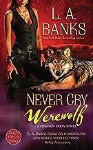 Never Cry Werewolf: A Crimson Moon Novel (Crimson Moon Novels Book 5)