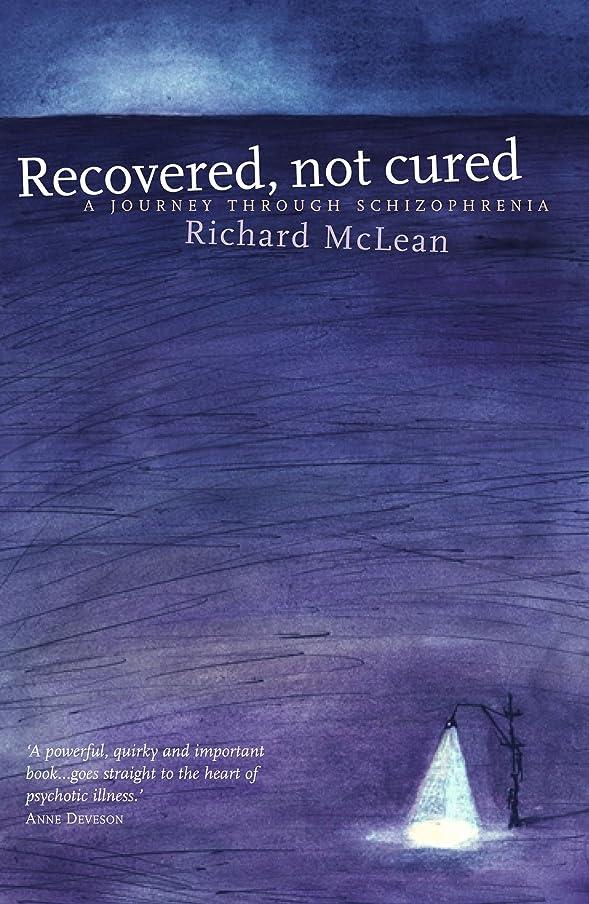 進化する公演船酔いRecovered Not Cured: A Journey Through Schizophrenia