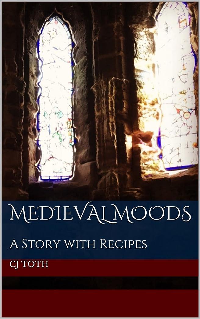 硬化する円形シマウマMedieval Moods: A Story with Recipes (English Edition)