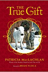 The True Gift: A Christmas Story Kindle Edition