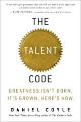 The Talent Code: Greatness Isn't Born. It's Grown. Here's How. Kindle Edition