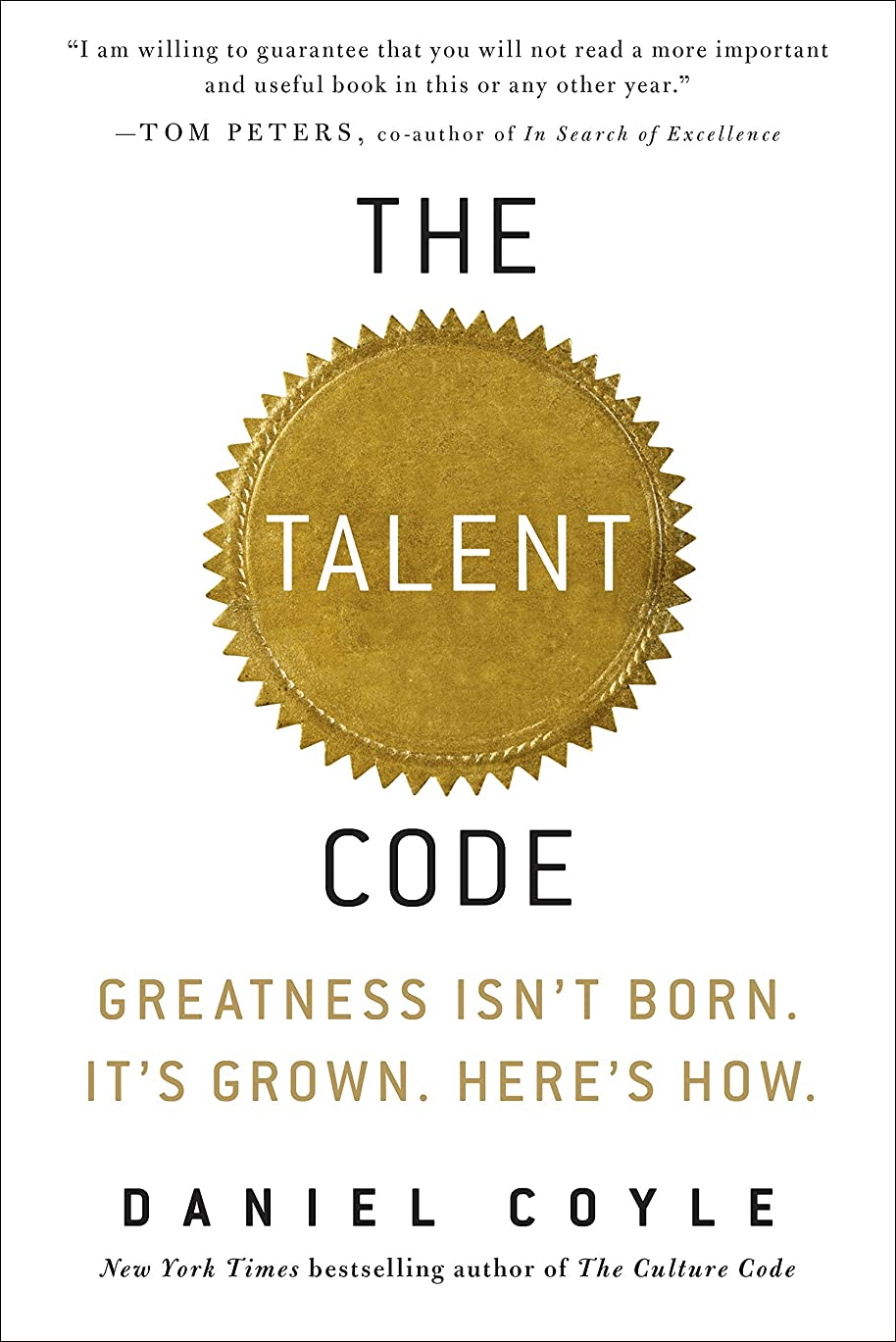 間違いなく老人メロディアスThe Talent Code: Greatness Isn't Born. It's Grown. Here's How. (English Edition)