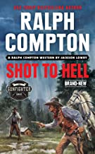 Ralph Compton Shot to Hell (The Gunfighter Series)