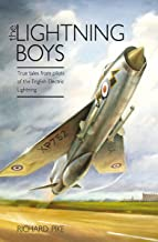 The Lightning Boys: True Tales from Pilots of the English Electric Lightning (The Jet Age Series)