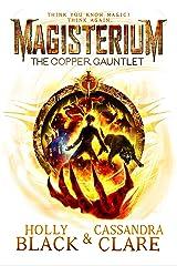 Magisterium: The Copper Gauntlet (Magisterium Series Book 2) Kindle Edition