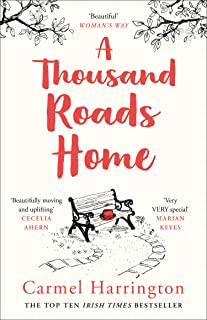 A Thousand Roads Home: The most gripping, heartwrenching page-turner of the year! (Uplifting and Gripping Novel from the Irish Times Bestseller)