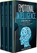 Emotional Intelligence: 3 Books in 1 - 42 Effective Techniques + 30 Day Challenge - A Step by Step Guide + 35 Advanced techniques
