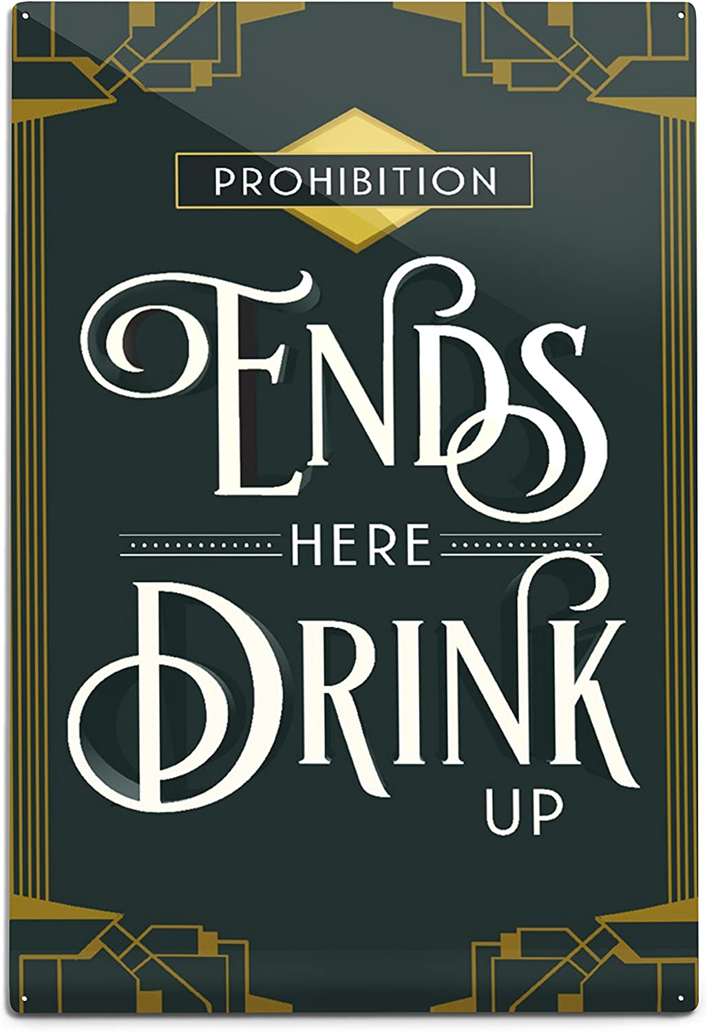 Lantern Press Prohibition Ends Bargain sale Here 12x18 Popular overseas Wal Drink Aluminum Up
