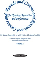 Rounds and Canons for Reading, Recreation and Performance, Piano Ensemble, Vol 1: For Piano Ensemble, or with Violin, Viola and/or Cello (Suzuki Method Supplement)