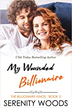 My Wounded Billionaire (The Billionaire Kings Book 5) (English Edition)