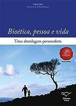 Bioética, pessoa e vida: Uma abordagem personalista (Portuguese Edition)