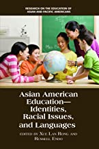 Asian American Education (Research on the Education of Asian Pacific Americans)