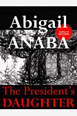 The President's Daughter Kindle Edition