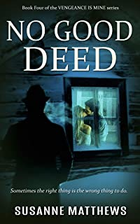 No Good Deed: Vengeance Is Mine Series, Book Four