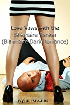 Love Vows with the Billionaire Banker (Billionaire Dark Romance) (English Edition)