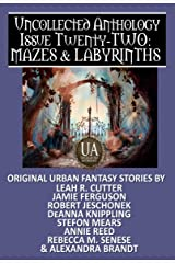 Mazes & Labyrinths: A Collected Uncollected Anthology Kindle Edition
