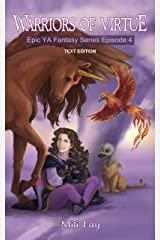 Warriors of Virtue Epic YA Fantasy Series Episode 4: Text Edition (Mili Fay's Warriors of Virtue) Kindle Edition