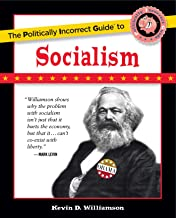 The Politically Incorrect Guide to Socialism (The Politically Incorrect Guides) (English Edition)