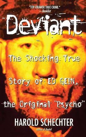 Deviant: True Story of Ed Gein, the Original Psycho (English Edition)