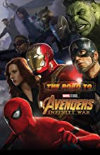 The Road to Marvel's Avengers: Infinity War - The Art of the Marvel Cinematic Universe (Road to Marvel's Avengers - Infini...