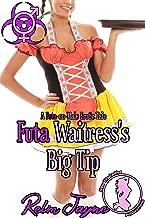 Futa Waitress's Big Tip: A Futa-on-Male Erotic Tale (The Futa Virus Book 22)