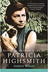 Beautiful Shadow: A Life of Patricia Highsmith (Bloomsbury Lives of Women) Kindle Edition