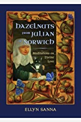 Hazelnuts from Julian of Norwich: Meditations on Divine Love Kindle Edition