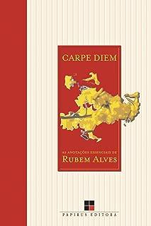 Carpe Diem. As Anotações Essenciais de Rubem Alves (Em Portuguese do Brasil)