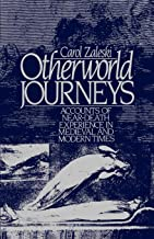 Otherworld Journeys: Accounts of Near-Death Experience in Medieval and Modern Times
