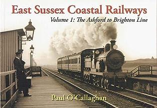 East Sussex Coastal Railways: Volume 1